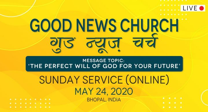 Good News Church, Bhopal | Sunday, May 24 at 10:30am | Simulated Live