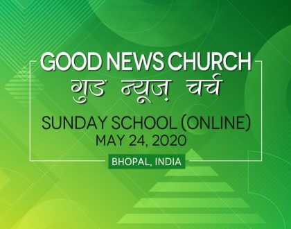 Good News Church, Bhopal | Sunday School - May 24 at 12:30pm | Simulated Live